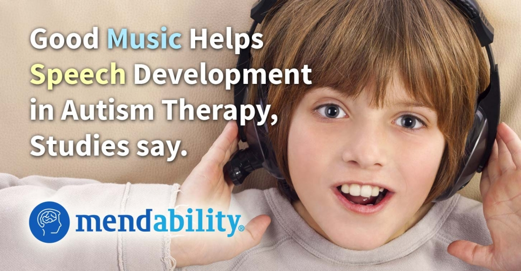 Speech therapy for people w/ autism improved with good music