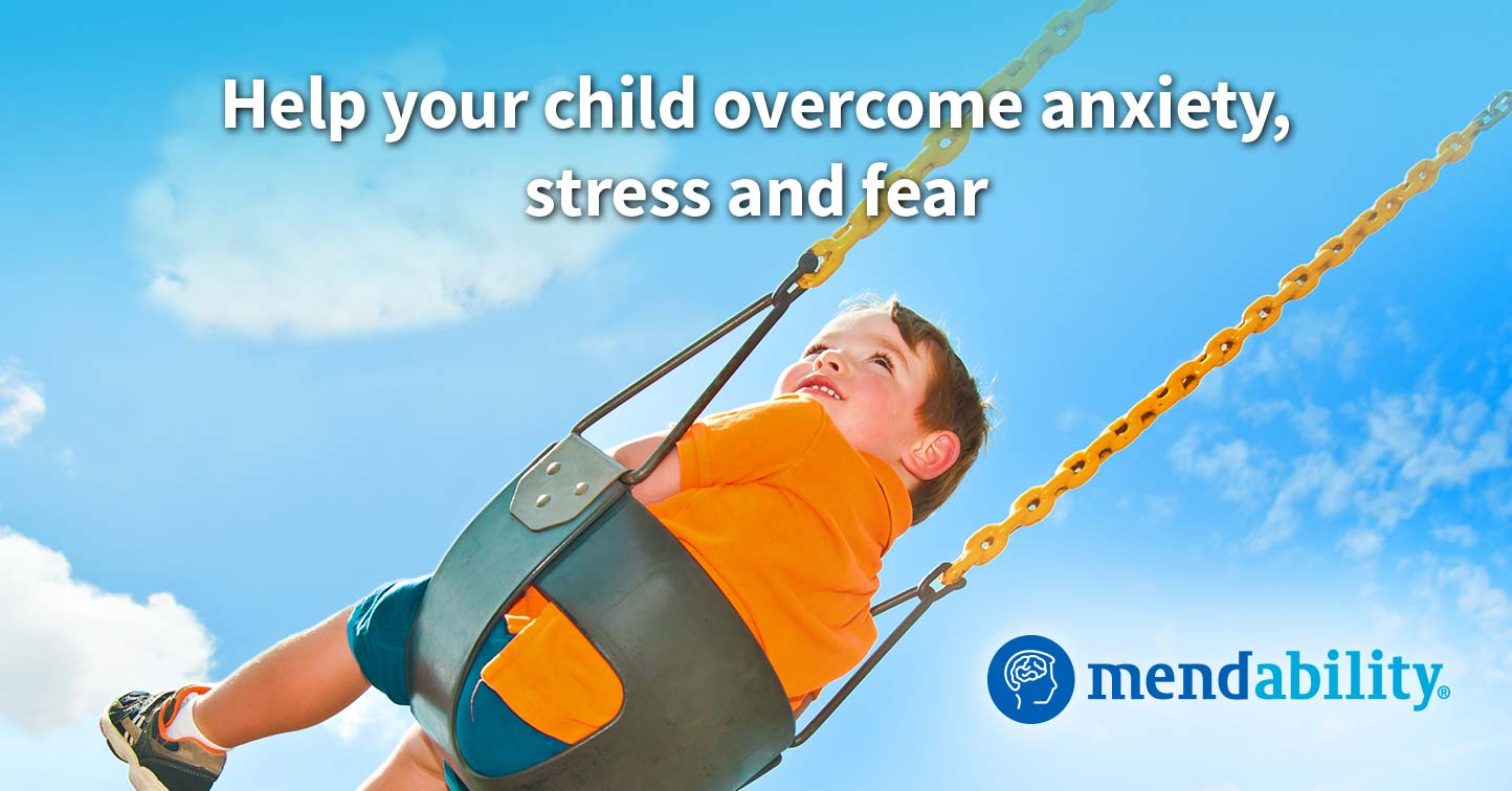 How to help your child overcome anxiety stress and fear